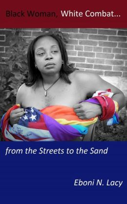 Black Woman, White Combat-from the Streets to the Sand